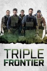 Nonton dan Download Film Triple Frontier (2019) Sub Indo ZenoMovie