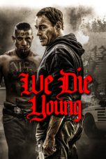 Nonton dan Download Film We Die Young (2019) Sub Indo ZenoMovie
