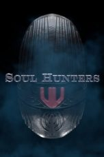 Nonton dan Download Film Soul Hunters (2019) Sub Indo ZenoMovie
