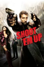 Nonton dan Download Film Shoot 'Em Up (2007) Sub Indo ZenoMovie