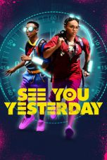 Nonton dan Download Film See You Yesterday (2019) Sub Indo ZenoMovie