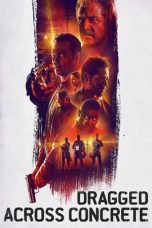 Nonton dan Download Film Dragged Across Concrete (2018) Sub Indo ZenoMovie