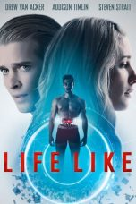 Nonton dan Download Film Life Like (2019) Sub Indo ZenoMovie