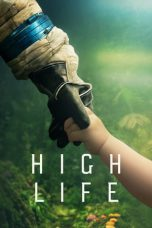 Nonton dan Download Film High Life (2018) Sub Indo ZenoMovie