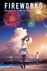 Nonton dan Download Film Fireworks, Should We See It from the Side or the Bottom? (2017) Sub Indo ZenoMovie