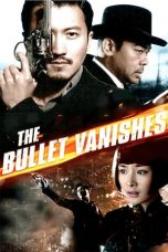 Nonton dan Download Film The Bullet Vanishes (Xiao shi de zi dan) (2012) Sub Indo ZenoMovie