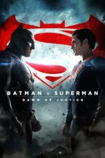 Nonton dan Download Film Batman v Superman: Dawn of Justice (2016) Sub Indo ZenoMovie