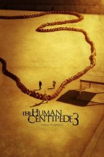 Nonton dan Download Film The Human Centipede 3 (Final Sequence) (2015) Sub Indo ZenoMovie