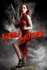Nonton dan Download Film Wolf Mother (2016) Sub Indo ZenoMovie