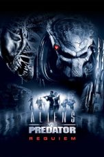 Nonton dan Download Film Aliens vs Predator: Requiem (2007) Sub Indo ZenoMovie