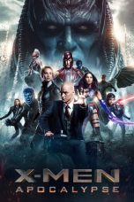 Nonton dan Download Film X-Men: Apocalypse (2016) Sub Indo ZenoMovie