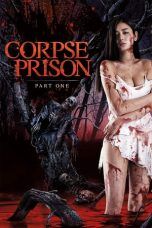Nonton dan Download Film Corpse Prison: Part 1 (Shishûgoku: Ki no hen) (2017) Sub Indo ZenoMovie