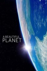 Nonton dan Download Film A Beautiful Planet (2016) Sub Indo ZenoMovie