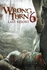 Nonton dan Download Film Wrong Turn 6: Last Resort (2014) Sub Indo ZenoMovie