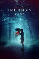 Nonton dan Download Film Inhuman Kiss (2019) Sub Indo ZenoMovie
