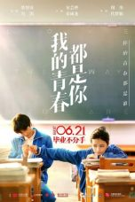 Nonton dan Download Film Love The Way You Are (Wo de qing chun dou shi ni) (2019) Sub Indo ZenoMovie