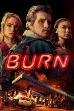 Nonton dan Download Film Burn (2019) Sub Indo ZenoMovie