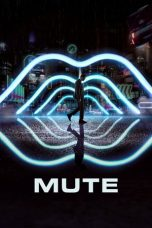 Nonton dan Download Film Mute (2018) Sub Indo ZenoMovie