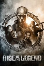 Nonton dan Download Film Rise of the Legend (Huang feihong zhi yingxiong you meng) (2014) Sub Indo ZenoMovie