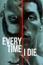 Nonton dan Download Film Every Time I Die (2019) Sub Indo ZenoMovie