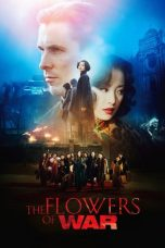 Nonton dan Download Film The Flowers of War (Jin ling shi san chai) (2011) Sub Indo ZenoMovie