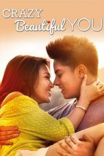 Nonton dan Download Film Crazy Beautiful You (2015) Sub Indo ZenoMovie
