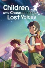 Nonton dan Download Film Children Who Chase Lost Voices (Hoshi o ou kodomo) (2011) Sub Indo ZenoMovie