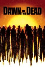 Nonton dan Download Film Dawn of the Dead (2004) Sub Indo ZenoMovie