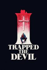 Nonton dan Download Film I Trapped the Devil (2019) Sub Indo ZenoMovie