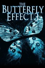 Nonton dan Download Film The Butterfly Effect 3: Revelations (2009) Sub Indo ZenoMovie