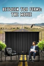 Nonton dan Download Film Between Two Ferns: The Movie (2019) Sub Indo ZenoMovie