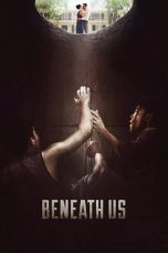 Nonton dan Download Film Beneath Us (2019) Sub Indo ZenoMovie
