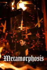 Nonton dan Download Film Metamorphosis (2019) Sub Indo ZenoMovie