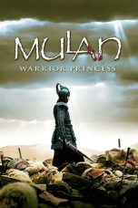 Nonton dan Download Film Mulan: Rise of a Warrior (Hua Mulan) (2009) Sub Indo ZenoMovie