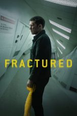 Nonton dan Download Film Fractured (2019) Sub Indo ZenoMovie