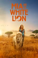 Nonton dan Download Film Mia and the White Lion (Mia et le lion blanc) (2018) Sub Indo ZenoMovie