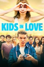 Nonton dan Download Film Kids in Love (2016) Sub Indo ZenoMovie