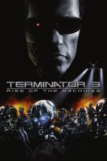 Nonton dan Download Film Terminator 3: Rise of the Machines (2003) Sub Indo ZenoMovie
