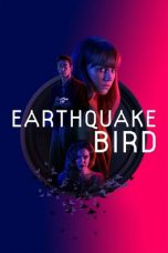Nonton dan Download Film Earthquake Bird (2019) Sub Indo ZenoMovie