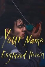 Nonton dan Download Film Your Name Engraved Herein (The Name Engraved in Your Heart) (2020) Sub Indo ZenoMovie