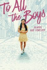 Nonton dan Download Film To All the Boys: Always and Forever (2021) Sub Indo ZenoMovie